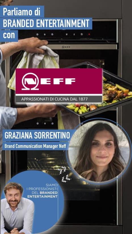 NEFF: CON GRAZIANA SORRENTINO PARLIAMO DI BRANDED ENTERTAINMENT