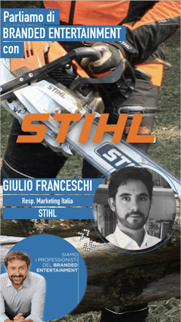 STIHL: CON GIULIO FRANCESCHI PARLIAMO DI BRANDED ENTERTAINMENT